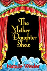 The Mother Daughter Show Kindle Edition