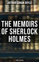 The Memoirs of Sherlock Holmes (Complete Edition): Silver Blaze, The Yellow Face, The Stockbroker's Clerk, The Gloria Scott, The Musgrave Ritual, The Reigate ... The Greek Interpreter, The Naval Treaty…
