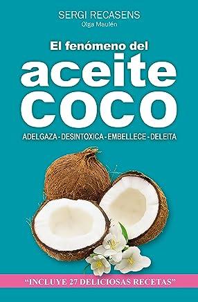 EL FENÓMENO DEL ACEITE DE COCO: ADELGAZA - DESINTOXICA - EMBELLECE - DELEITA (Spanish
