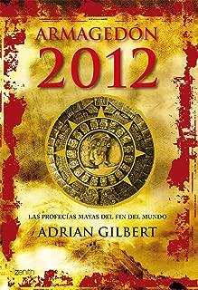 Armagedon 2012: Profecias Mayas (Spanish Edition)