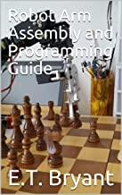 Robot Arm Assembly and Programming Guide (Student's Guide Book 3) (English Edition)