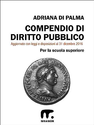 Compendio di Diritto pubblico (Compendio di Diritto pubblico e Scienza delle Finanze Vol. 1)