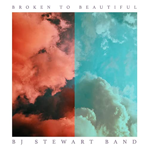 BJ Stewart Band - Broken to Beautiful (2020)