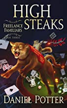 High Steaks (Freelance Familiars Book 3)