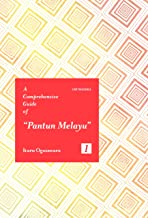 """A Comprehensive Guide of """"Pantun Melayu"""" I Primer of the old Malay Poetry (No.1 – No.353) (Japanese Edition)"""
