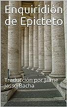 Enquiridión de Epicteto: Traducción por Jaime Jasso Bacha