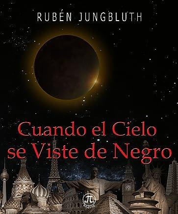 Amazon.com: Cuando el Cielo se Viste de Negro (Spanish Edition) eBook: Rubén Jungbluth: Kindle Store