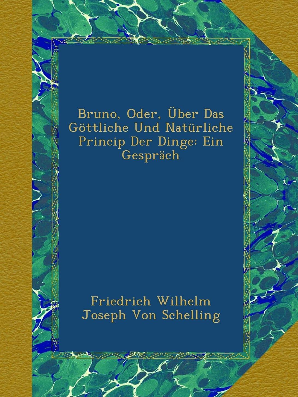 リズミカルな円形温度Bruno, Oder, Ueber Das Goettliche Und Natuerliche Princip Der Dinge: Ein Gespraech