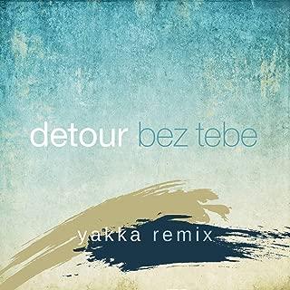 Best bez tebe detour Reviews