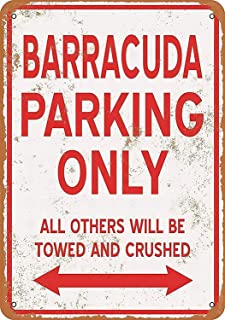 New Tin Sign Barracuda Parking Only Tin with Reinforced Hems & Metal Grommets 8 x 12 inch Size