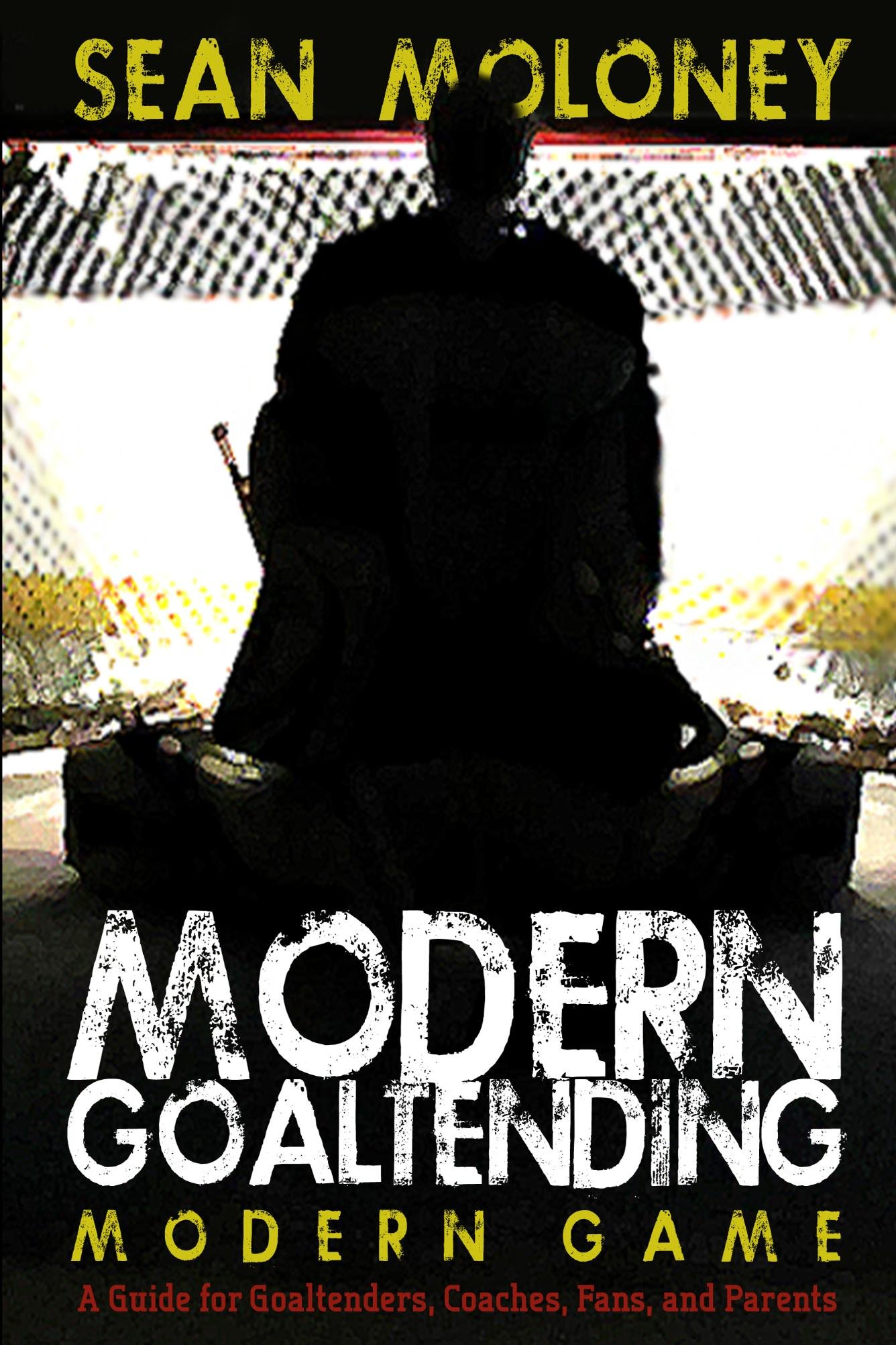Modern Goaltending Modern Game (English Edition)