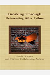 Breaking Through, Reinventing After Failure Kindle Edition