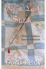 Every Last Stitch: Not All Children Have Childhoods Kindle Edition