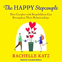 The Happy Stepcouple: How Couples with Stepchildren Can Strengthen Their Relationships