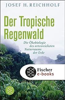 Der tropische Regenwald: Die Ökobiologie des artenreichsten Naturraums der Erde (German Edition)