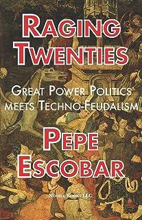 Raging Twenties: Great Power Politics Meets Techno-Feudalism in the Era of COVID-19