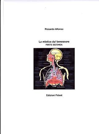 La mistica del benessere parte seconda (saggistica scientifica Vol. 4)