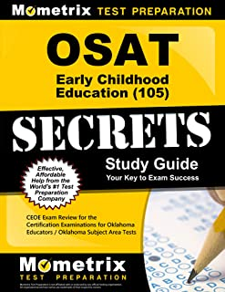 OSAT Early Childhood Education (105) Secrets Study Guide: CEOE Exam Review for the Certification Examinations for Oklahoma Educators / Oklahoma Subject Area Tests