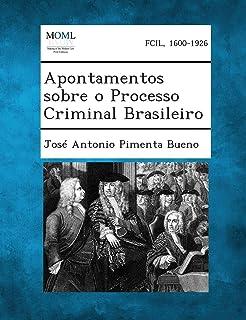 Apontamentos Sobre O Processo Criminal Brasileiro