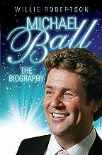 Michael Ball - The Biography (English Edition)