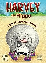 Harvey the Hippo: A Tale of Good Food Choices