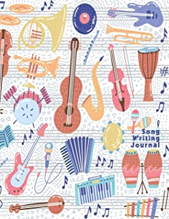 Song Writing Journal: For Kids and adults. Colorful Lined/Ruled Paper And Staff, Manuscript Paper For Notes, Lyrics And Mu...