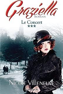Le Concert: Série Graziella, tome 3 (French Edition)