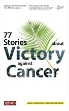 77 Stories about Victory against Cancer
