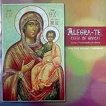Alegra-Te, Cheia de Graça! (Festas e Solenidades de Maria)