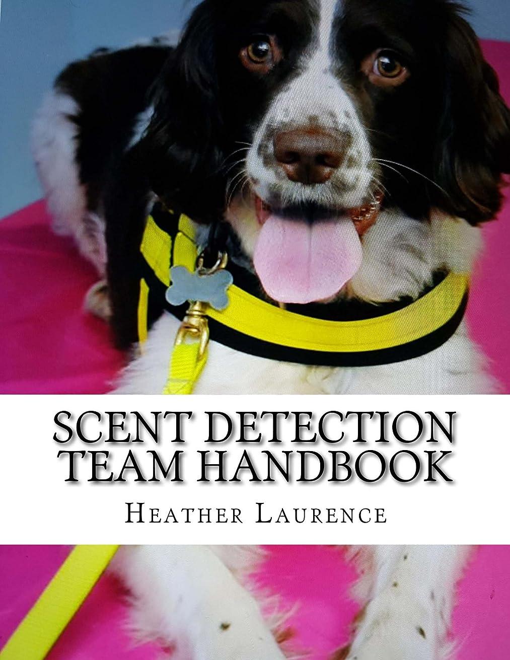 原油挑発する今までScent Detection Team Handbook: A Course companion (English Edition)