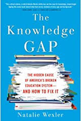 The Knowledge Gap: The hidden cause of America's broken education system--and how to fix it Kindle Edition