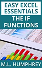 The IF Functions (Easy Excel Essentials Book 4)