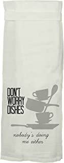 Twisted Wares Flour Sack Dish Towel - Don't Worry Dishes, Nobody's Doing Me Either - Funny Tea Towel with Hang Tight Loop - White Dishtowel
