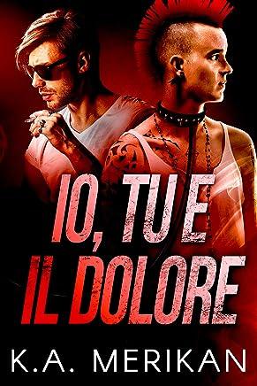Io, tu e il dolore (gay romance) (Underdogs Vol. 2)