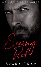 Seeing Red: A billionaire romance
