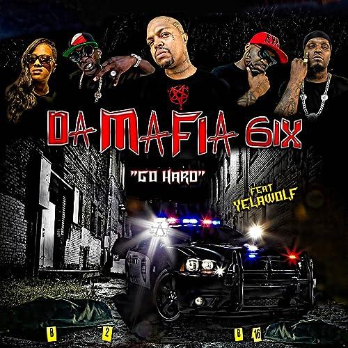 da mafia 6ix go hard mp3