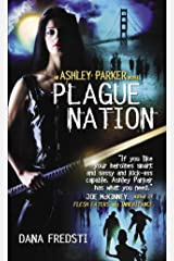 Plague Nation (Ashley Parker Book 2) Kindle Edition