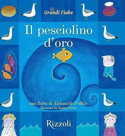 Il pesciolino doro: Le Grandi Fiabe - Vol. N.14 di 30