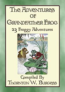 THE ADVENTURES OF GRANDFATHER FROG - 23 Froggy Bedtime Tales: Stories with a Moral