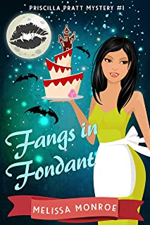 Fangs in Fondant: A Vampire & Baking Paranormal Cozy Mystery (Priscilla Pratt Mystery Book 1) (English Edition)