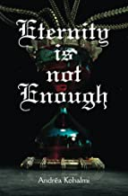 Eternity is not Enough (The Eternity Series Book 2)