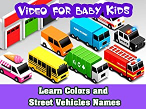 Video For Baby Kids - Learn Colors and Street Vehicles Names
