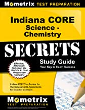 Indiana CORE Science - Chemistry Secrets Study Guide: Indiana CORE Test Review for the Indiana CORE Assessments for Educator Licensure