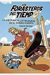 La aventura de los Balbuena en el Imperio romano (Los Forasteros del Tiempo nº 3) Versión Kindle