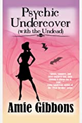 Psychic Undercover (With The Undead): A Southern Psychic Mystery Romance (The SDF Paranormal Mysteries Book 1) Kindle Edition