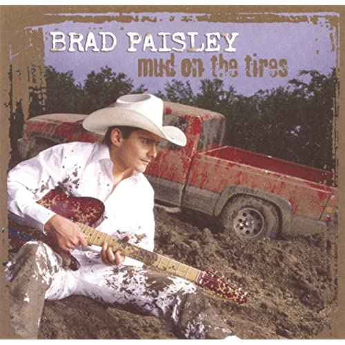 Mud On The Tires by Brad Paisley on Amazon Music - Amazon.com 9d77cfc31388