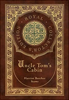 Uncle Tom's Cabin (Royal Collector's Edition) (Annotated) (Case Laminate Hardcover with Jacket)