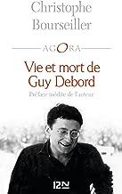 Vie et mort de Guy Debord (AGORA t. 247) (French Edition)
