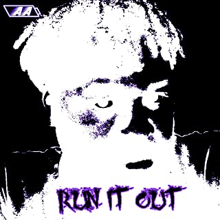 Run It Out [Explicit]