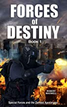 Forces of Destiny: Special Forces and the Zombie Apocalypse Book 1